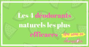 Les 4 déodorants naturels une reine en chaussettes beauté naturelle alimentation healthy perte de poids cuisine healthy produits toxiques saine industrielle corps santé relooking femmes