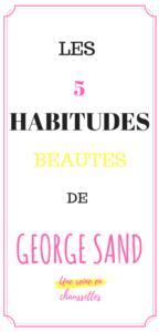 PINTEREST LES 5 HABITUDES BEAUTES DE GEORGES SAND mode une_reine_en_chaussettes_beauté_naturelle_et_alimentation_healthy_saine pinterest