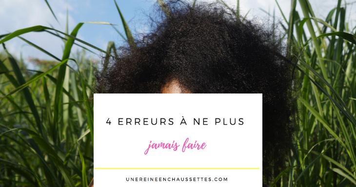Cheveux crépus 4 erreurs à ne plus jamais faire une reine en chaussettes blog de beauté naturelle des cheveux crépus