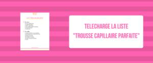 Télécharge la liste trousse capillaire parfaite blog beauté naturelle des cheveux crépus une reine en chaussettes