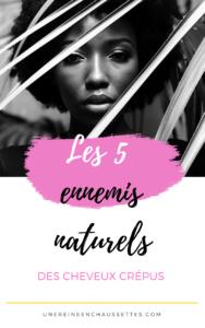 Les 5 ennemis naturels des cheveux crépus blog de beauté naturelles des cheveux crépus une reine en chaussettes blog de beauté naturelle des cheveux crépus