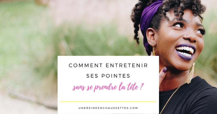 Blog comment entretenir ses pointes sans se prendre la tête une reine en chaussettes blog de beauté naturelle des cheveux crépus (1)