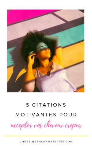 5 citations motivantes pour accepter ses cheveux crépus une reine en chaussettes blog de beauté naturelle des cheveux crépus