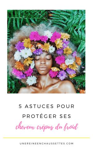 5 astuces pour protéger ses cheveux crépus du froid une reine en chaussettes blog de beauté naturelle des cheveux crépus